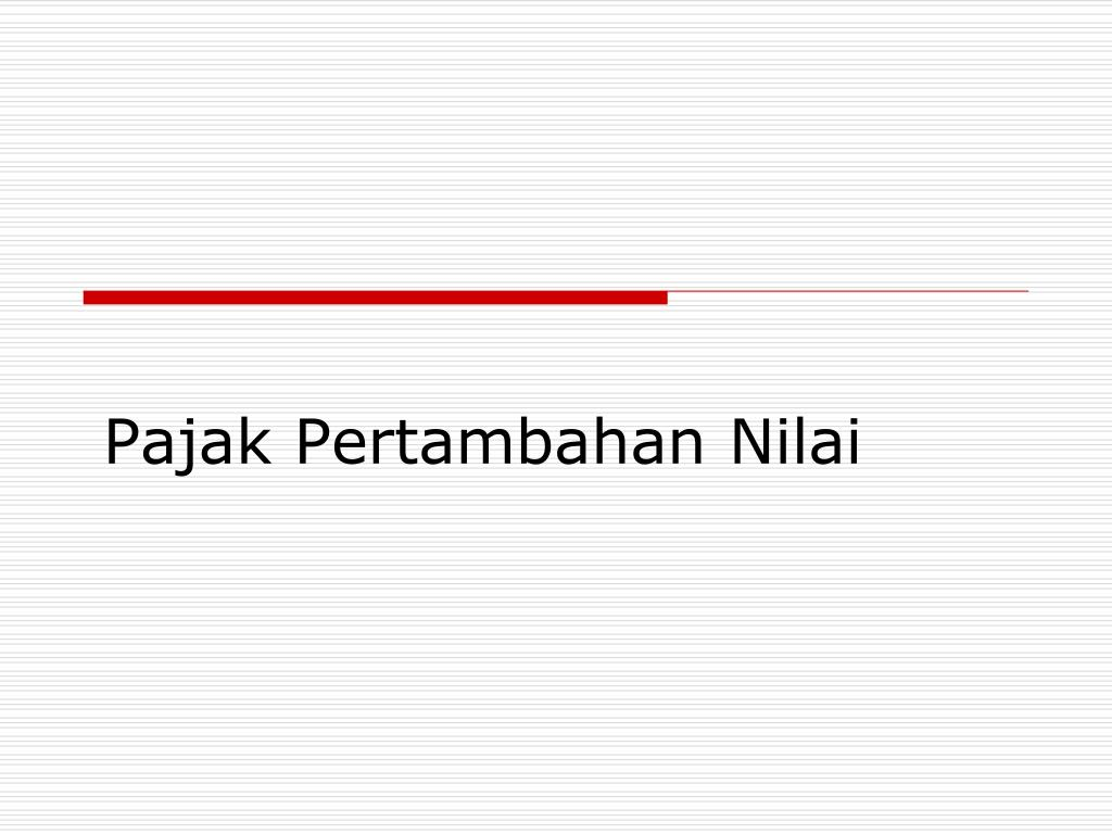 Ppt Pajak Pertambahan Nilai Powerpoint Presentation Id5065803