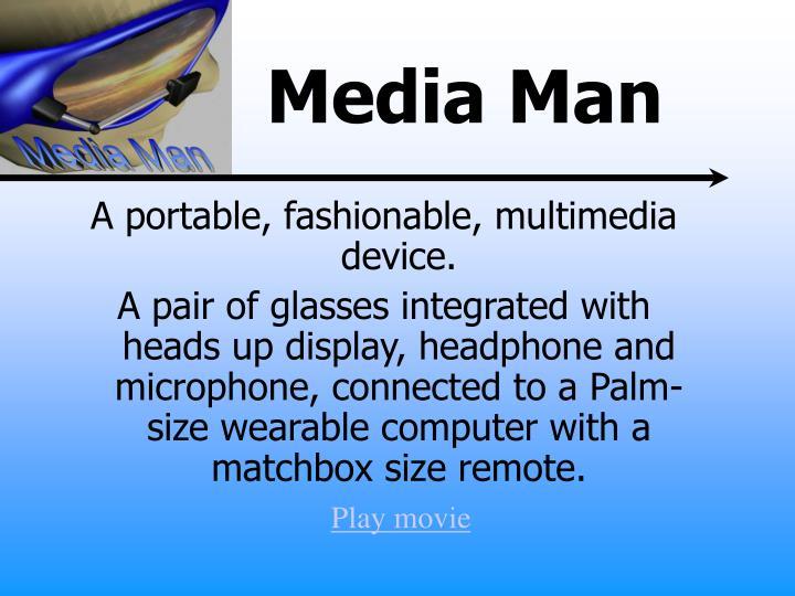 A portable, fashionable, multimedia device.