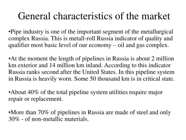 General characteristics of the market