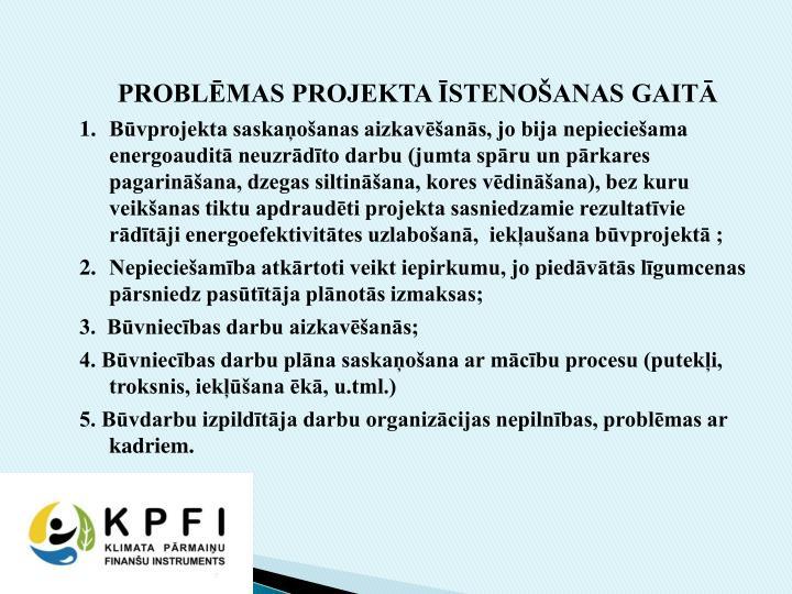 PROBLĒMAS PROJEKTA ĪSTENOŠANAS GAITĀ