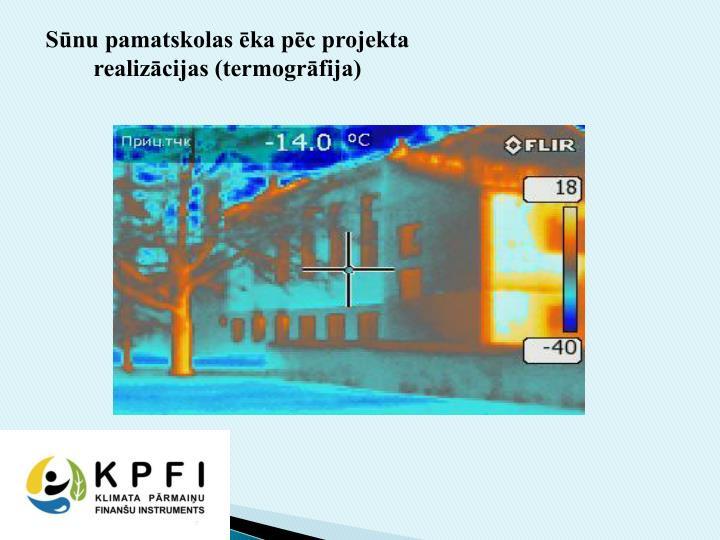 Sūnu pamatskolas ēka pēc projekta realizācijas (termogrāfija)