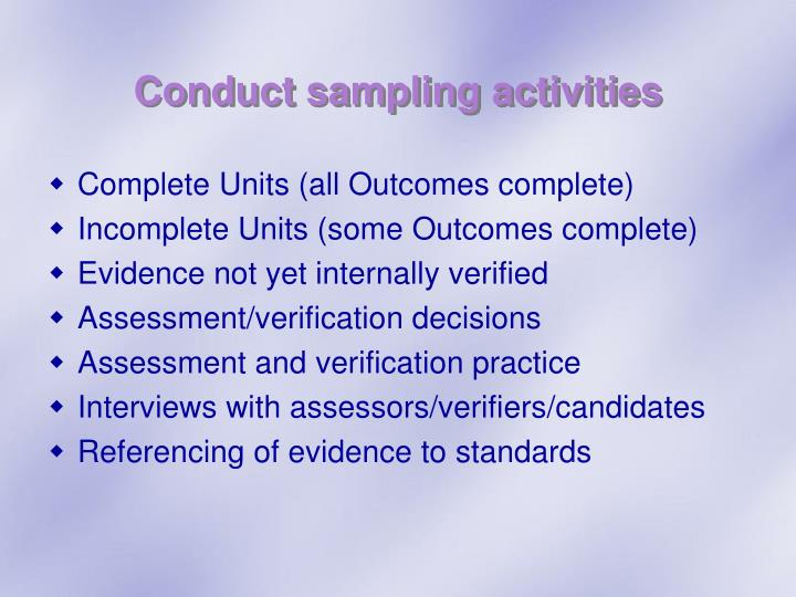 Conduct sampling activities