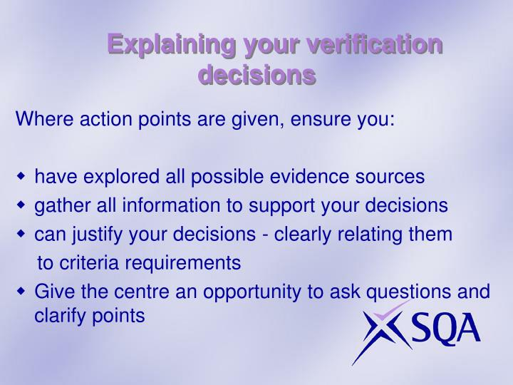 Explaining your verification decisions