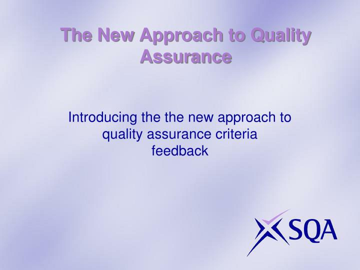 The New Approach to Quality Assurance