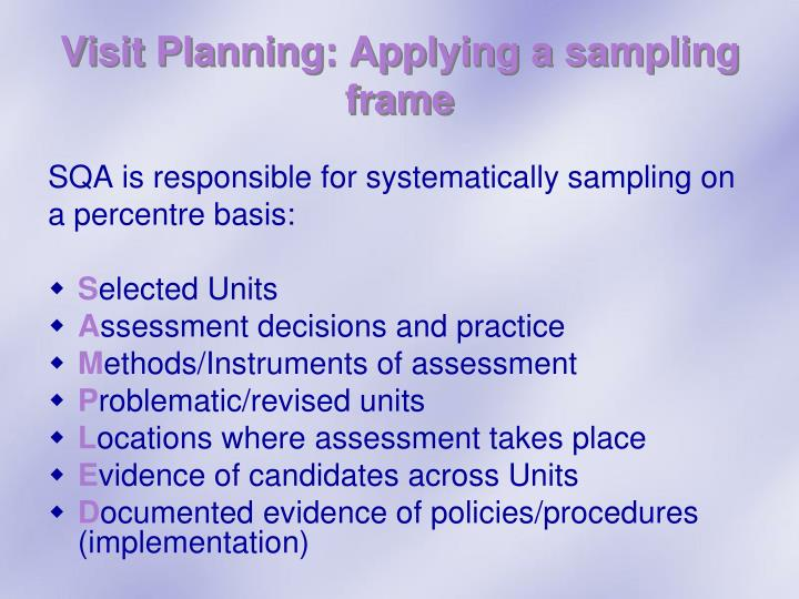 Visit Planning: Applying a sampling frame