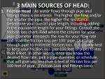3 main sources of head1