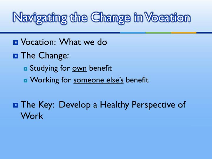 Navigating the Change in Vocation