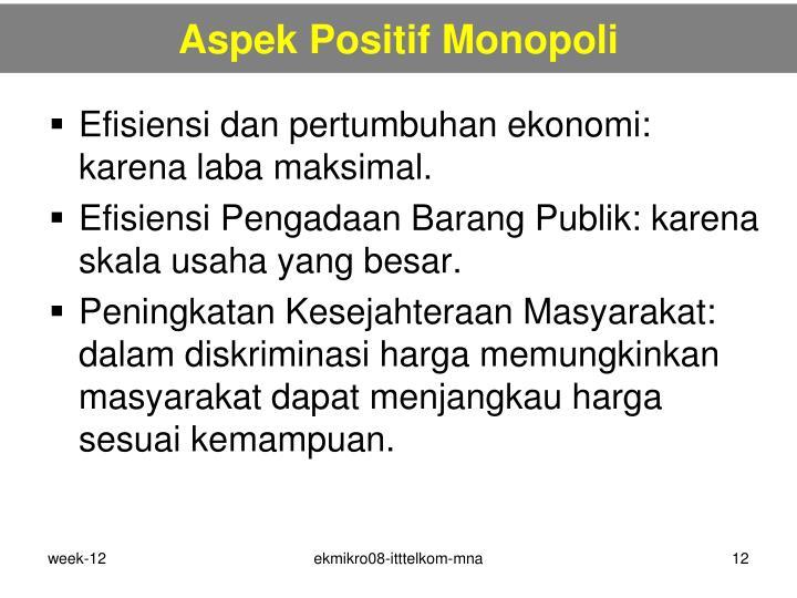 Aspek Positif Monopoli