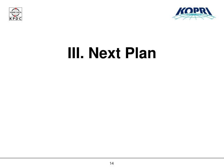 III. Next Plan
