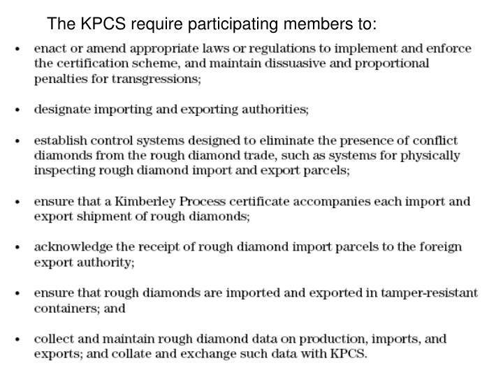 The KPCS require participating members to:
