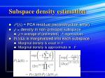 subspace density estimation1