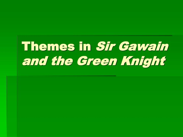 themes in sir gawain and the green knight n.