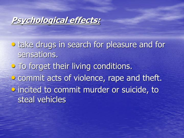 Psychological effects: