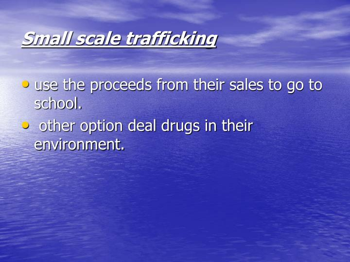 Small scale trafficking