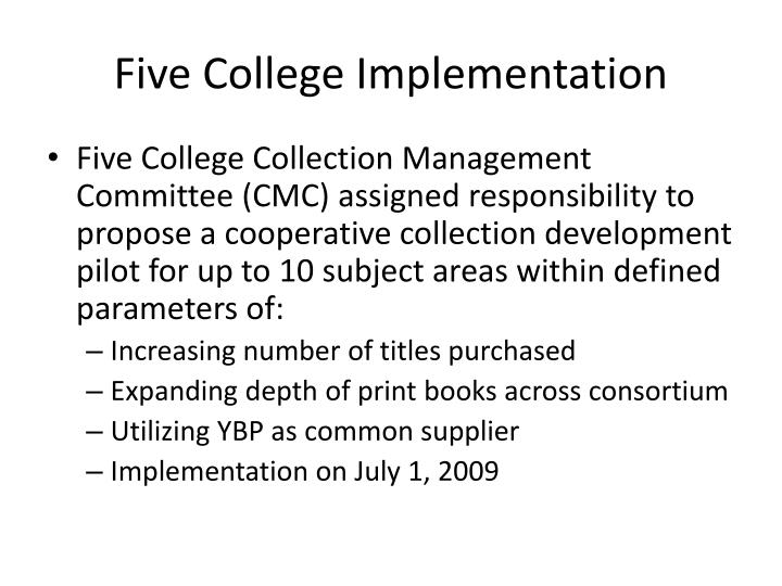 Five College Implementation