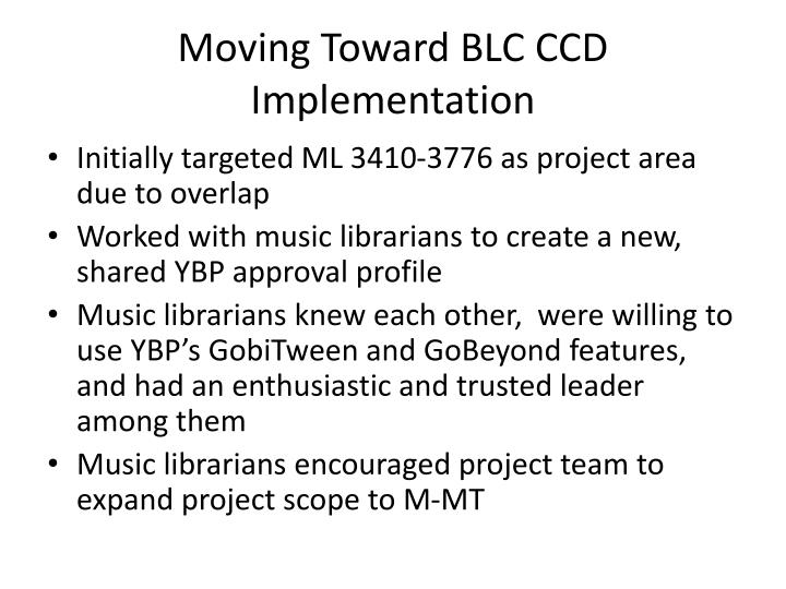 Moving Toward BLC CCD Implementation