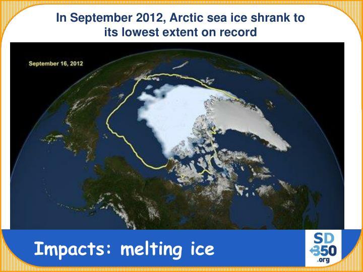 In September 2012, Arctic sea ice shrank to