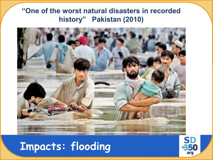 """""""One of the worst natural disasters in recorded history""""   Pakistan (2010)"""