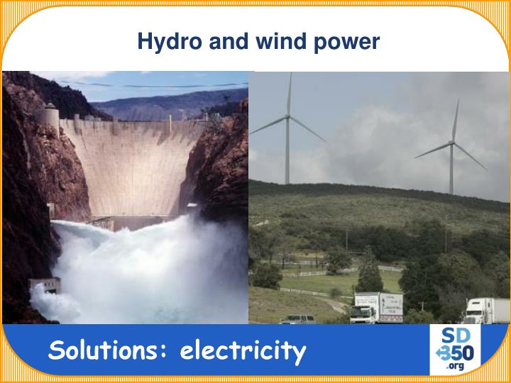 Hydro and wind power