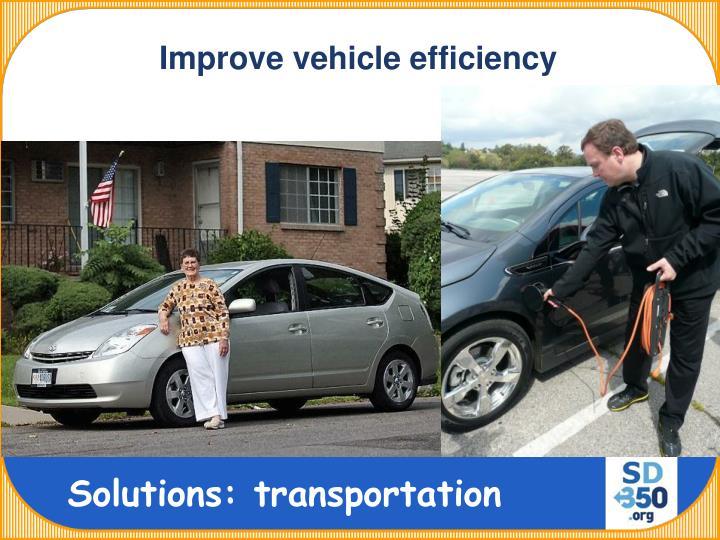 Improve vehicle efficiency
