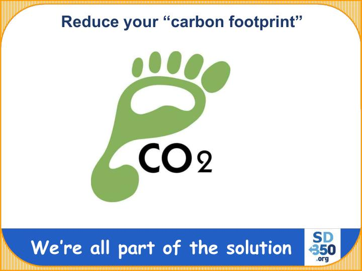"""Reduce your """"carbon footprint"""""""