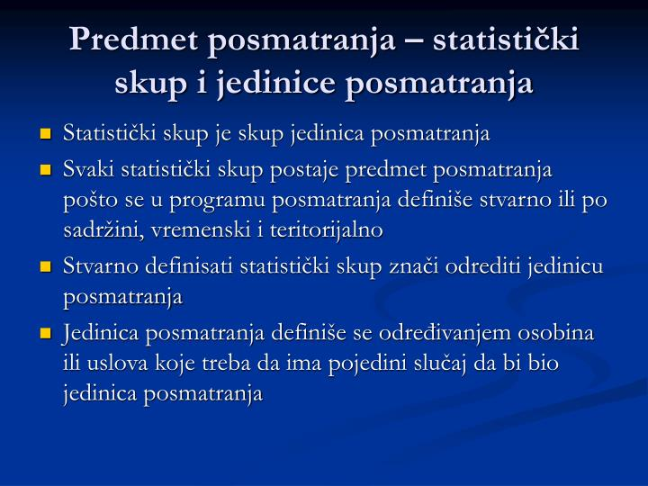 Predmet posmatranja – statistički skup i jedinice posmatranja