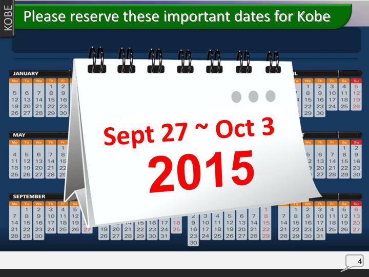 Please reserve these important dates for Kobe