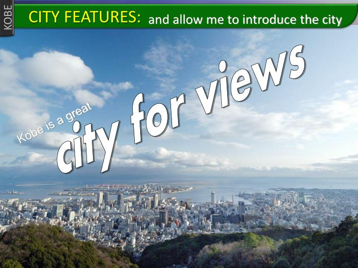 CITY FEATURES: