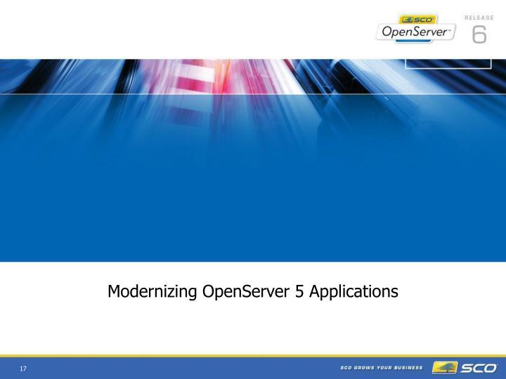 Modernizing OpenServer 5 Applications