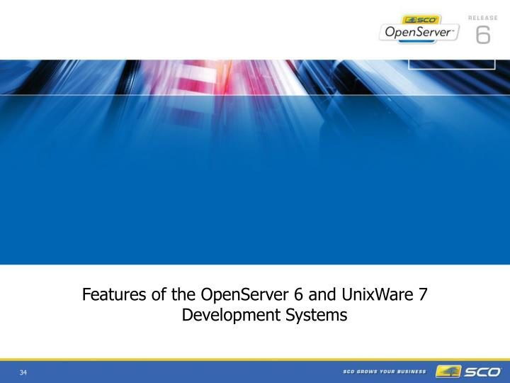 Features of the OpenServer 6 and UnixWare 7 Development Systems