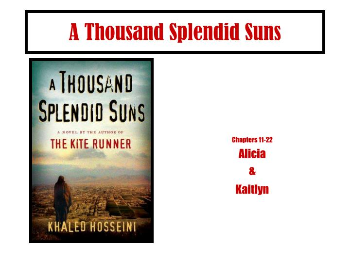 a thousand splendid suns relationships Find helpful customer reviews and review ratings for a thousand splendid suns at amazoncom forbidden relationship between a a thousand splendid sunds.