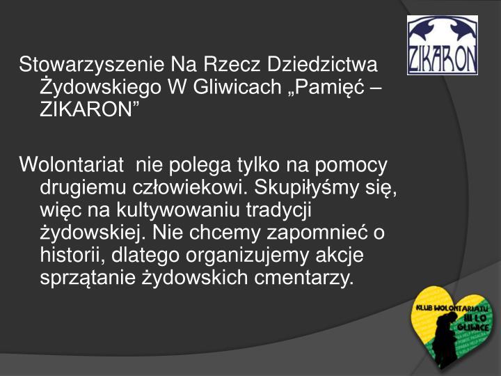 """Stowarzyszenie Na Rzecz Dziedzictwa Żydowskiego W Gliwicach """"Pamięć – ZIKARON"""""""