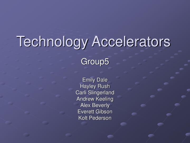 Technology accelerators