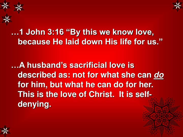 "…1 John 3:16 ""By this we know love, because He laid down His life for us."""