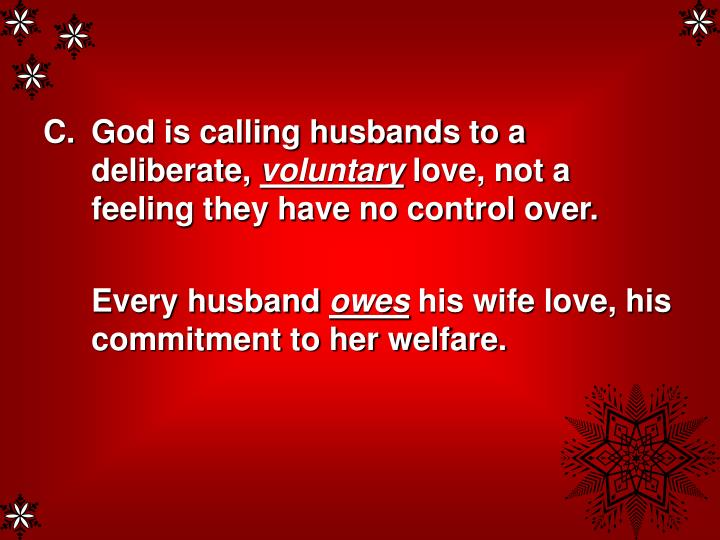 God is calling husbands to a deliberate,