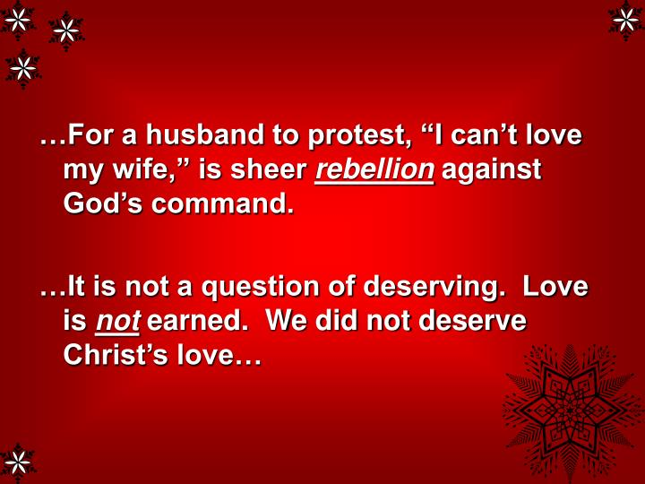 "…For a husband to protest, ""I can't love my wife,"" is sheer"