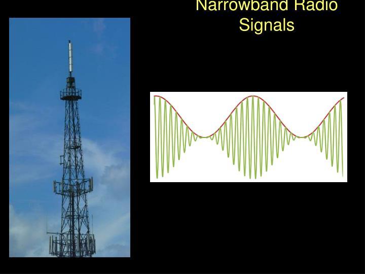 Narrowband Radio Signals