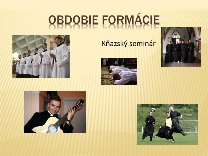 OBDOBIE FORMÁCIE