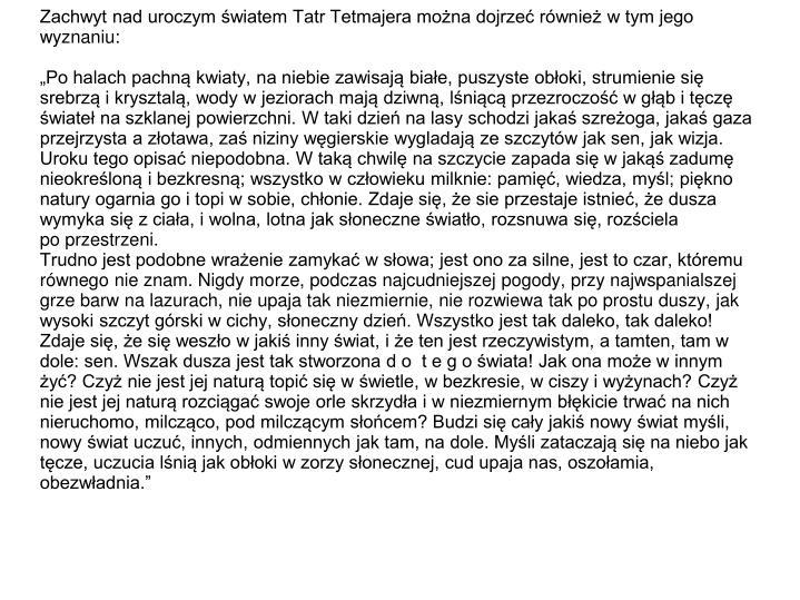 Zachwyt nad uroczym światem Tatr Tetmajera można dojrzeć również w tym jego wyznaniu: