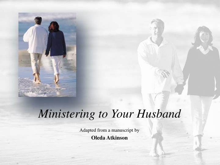ministering to your husband n.