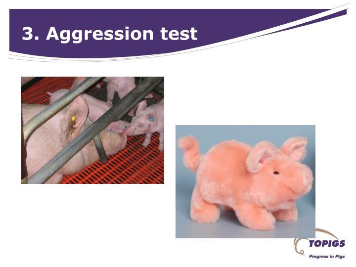 3. Aggression test