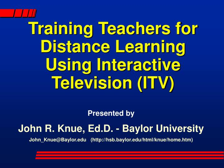 training teachers for distance learning using interactive television itv n.