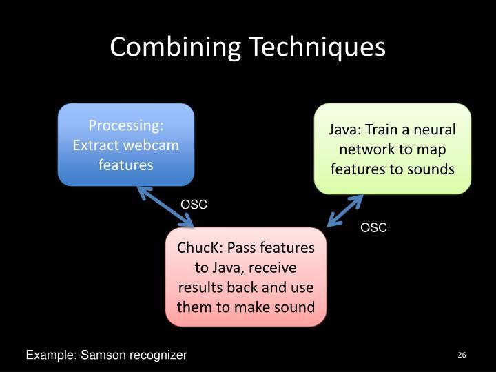 Combining Techniques