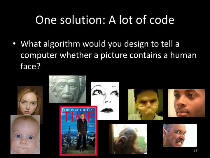 One solution: A lot of code