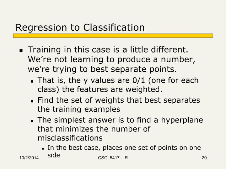 Regression to Classification