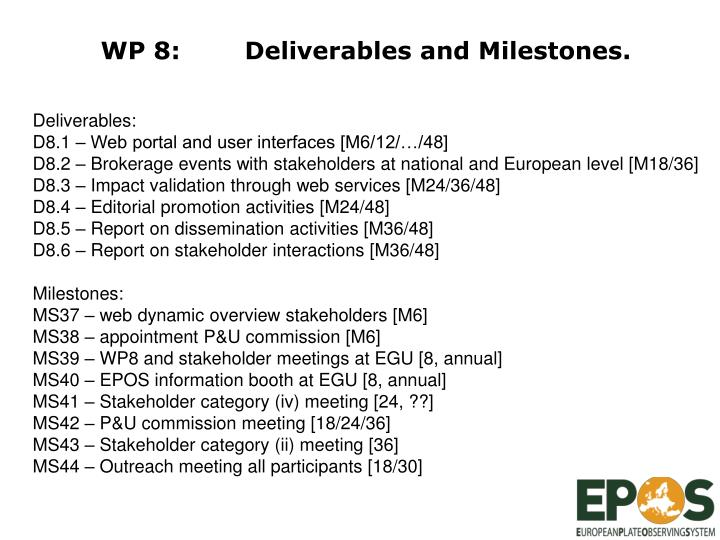 WP 8: 	Deliverables and Milestones.