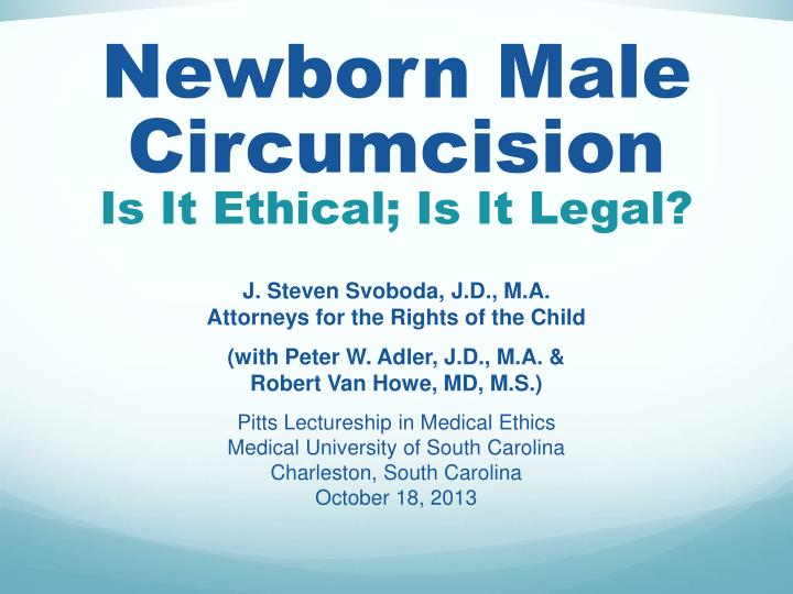 is circumcision ethical Is circumcision ethical we've all probably heard about forced female circumcision ocurring against young women's wills in africa and the middle east, but i'd like to currently focus on male circumcision in the united states.