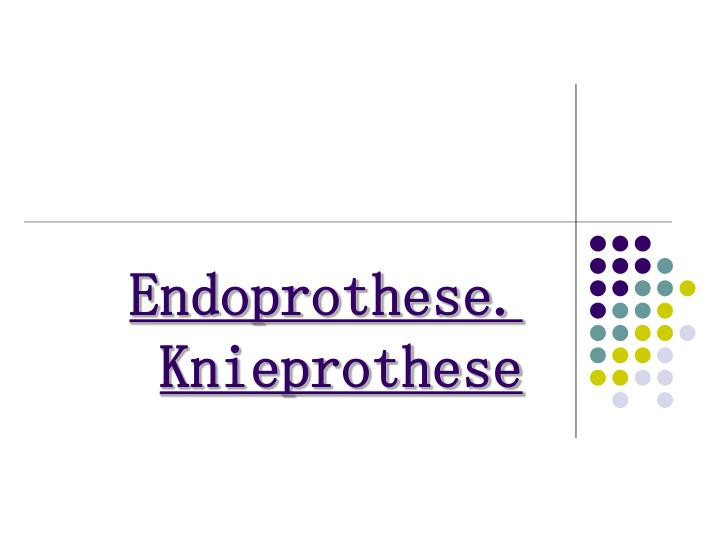 PPT - Endoprothese. Knieprothese PowerPoint Presentation - ID:5070450