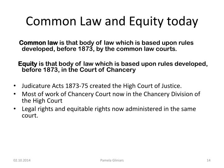 common law and equity A short history of the common law posted on march 16,  it is true that there were numerous other courts that were developed for other areas of law, such as equity.