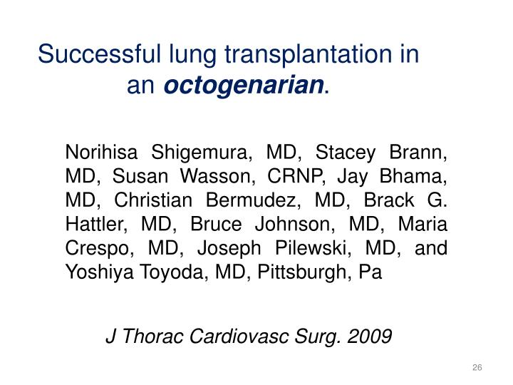 Successful lung transplantation in
